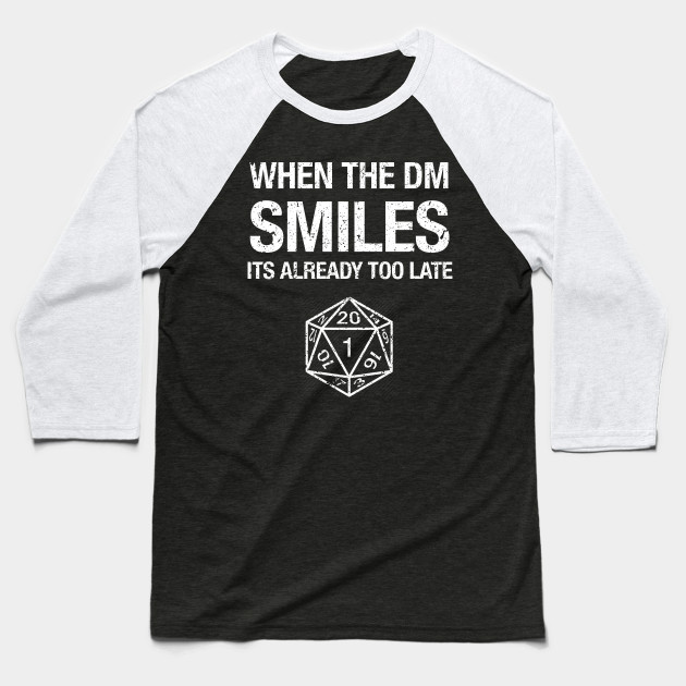 Funny When The DM Smiles Its Too Late Dungeon Role Playing Game T Shirt Baseball T-Shirt